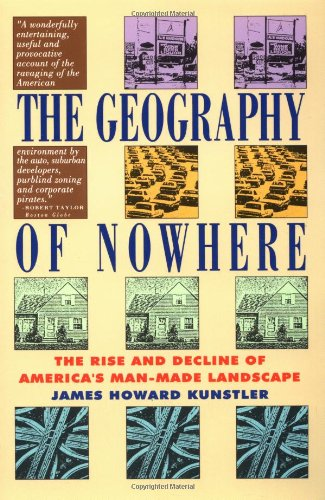 The Geography of Nowhere: The Rise and Decline of...