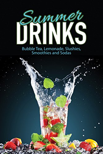 Summer Drinks: Bubble Tea, Lemonade, Slushes, Smoothies, and Sodas by J.R. Stevens