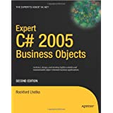 Expert C# 2005 Business Objects (Expert's Voice in .NET) ~ Rockford Lhotka