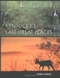 Kentuckys Last Great Places