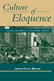 Culture of Eloquence: Oratory and Reform in Antebellum America