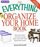 img - for The Everything Organize Your Home Book: Eliminate clutter, set up your home office, and utilize space in your home book / textbook / text book