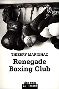 Renegade Boxing Club par Thierry Marignac