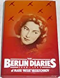 The Berlin Diaries 1940-1945 of Marie Missie Vassiltchikov (0701129794) by Vassiltchikov, Marie