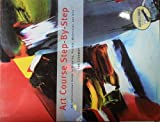 Art Course Step-By-Step (0760739285) by Sidaway,ian