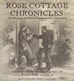 img - for Rose Cottage Chronicles: Civil War Letters of the Bryant-Stephens Families of North Florida book / textbook / text book