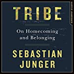 Tribe: On Homecoming and Belonging | Sebastian Junger