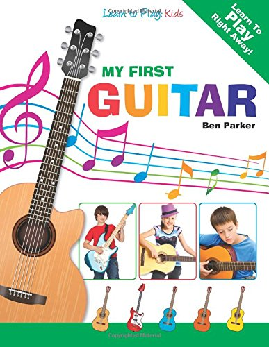 My First Guitar Learn To Play Kids Paperback  amazoncom