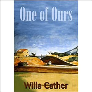 One of Ours | [Willa Cather]