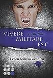 Die Sanguis-Trilogie, Band 2: Vivere militare est - Leben hei�t zu k�mpfen