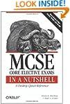 MCSE Core Elective Exams in a Nutshel...