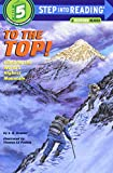 To the Top!: Climbing the World's Highes...