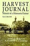 img - for Harvest Journal: Memoir of a Minnesota Farmer, Part I: 1846-1903 by Sandra K. Wilcoxon, Frederick A. Cummings, Wilcoxon, Sandra (2001) Paperback book / textbook / text book