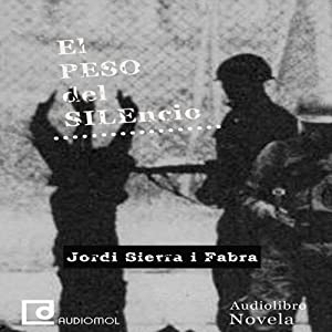 El peso del silencio [The Weight of Silence] | [Jordi Sierra i Fabra]