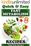 Fast Metabolism Recipes: Quick & Easy Recipes for a Fast Metabolism