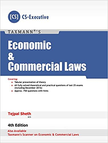 Economic & Commercial Laws [CS- Executive] (4th Edition 2017) – 2017 by Tejpal Sheth