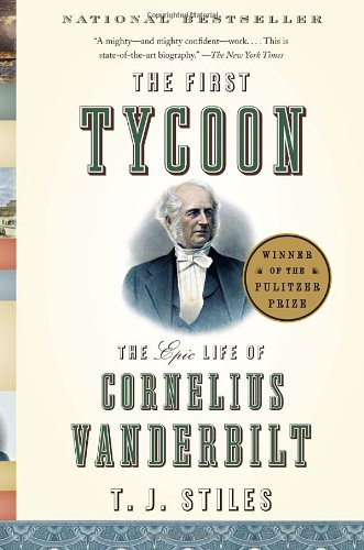 the-first-tycoon-the-epic-life-of-cornelius-vanderbilt