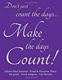 Spicy Journals Atkins Diet Journal & Food Diary, Set Goals - Track Progress - Get Results: Make the Days Count Diet journal and food diary, purple cover, 220 pages, track progress daily for 3 months.