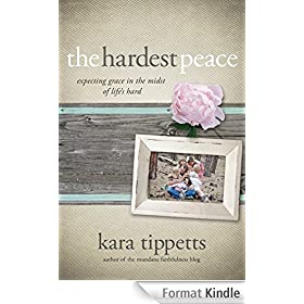 The Hardest Peace: Expecting Grace in the Midst of Life's Hard (English Edition)
