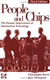 People and Chips: The Human Implications of Information Technology (0077093453) by Rowe, Christopher