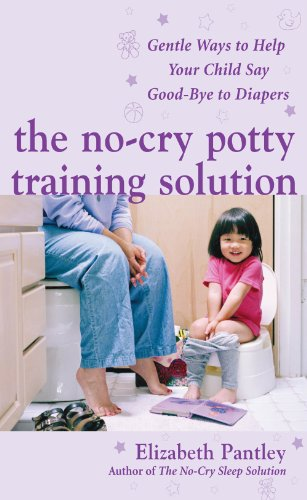 The No-Cry Potty Training Solution: Gentle Ways To Help Your Child Say Good-Bye To Diapers: Gentle Ways To Help Your Child Say Good-Bye To Diapers (Pantley) front-102743