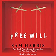 Free Will Audiobook by Sam Harris Narrated by Sam Harris