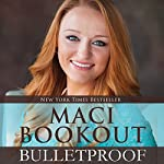 Bulletproof | Maci Bookout
