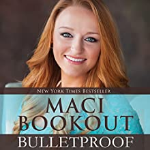 Bulletproof (       UNABRIDGED) by Maci Bookout Narrated by Maci Bookout