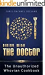 Dining With The Doctor: The Unauthori...