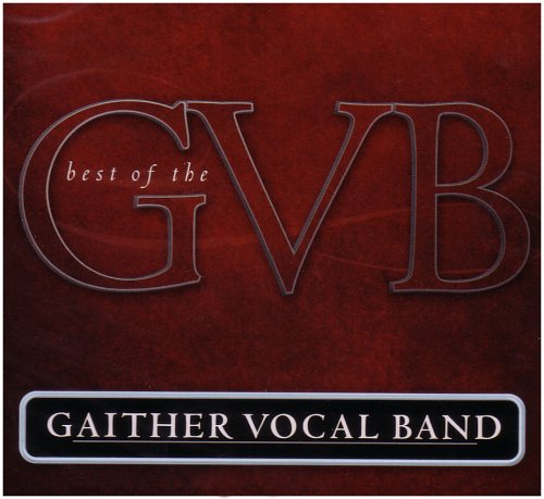 Gaither Vocal Band - The Best Of The Gaither Vocal Band [Disc 1] - Zortam Music