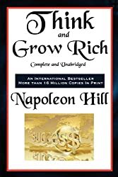 Think and Grow Rich Complete and Unabridged