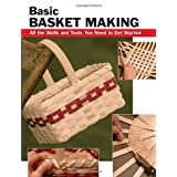 Basic Basket Making: All the Skills and Tools You Need to Get Started (How To Basics) ~ Linda Franz