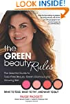 The Green Beauty Rules: The Essential...