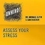 2: Assess Your Stress | Michael Olpin,Sam Bracken