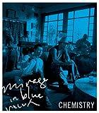 CHEMISTRY「mirage in blue」