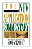 1 Peter (The NIV Application Commentary) (0310492904) by McKnight, Scot