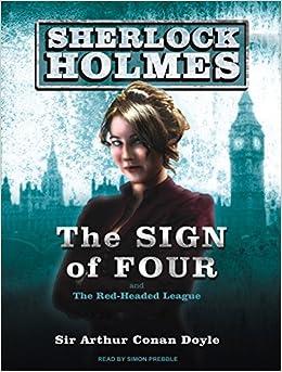 The Sign of Four: A Sherlock Holmes Novel: Sir Arthur Conan Doyle