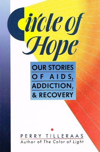 Circle of Hope: Our Stories of AIDS, Addiction, and Recovery PDF