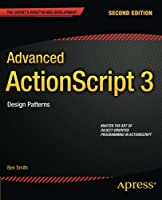 Advanced ActionScript 3: Design Patterns, 2nd Edition Front Cover