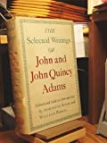 The Selected Writings of John and John Quincy Adams