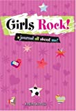 Girls Rock!: A Journal All About Me!