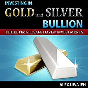 Investing in Gold and Silver Bullion Audiobook