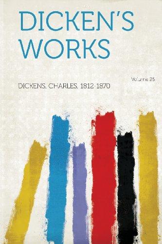 Dicken's Works Volume 25