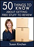 50 Things to Know About Getting Free Stuff to Review: Understanding What it Takes to Get Offers