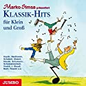 Klassik-Hits für Klein und Groß Hörbuch von Marko Simsa Gesprochen von: Marko Simsa