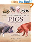 Illustrated Guide to Pigs: How to Cho...