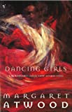 Dancing Girls and Other Stories (0099744910) by Atwood, Margaret