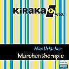 Märchentherapie (       ungekürzt) von Max Urlacher Gesprochen von: Marie-Luise Marjan, Kathrin Angerer, Jens Wawrczek, Arved Birnbaum, Daniel Wiemer