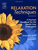 img - for Relaxation Techniques: A Practical Handbook for the Health Care Professional, 3e book / textbook / text book