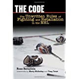 The Code: The Unwritten Rules of Fighting and Retaliation in the NHLby Ross Bernstein